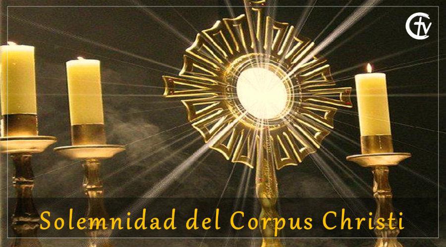 Celebramos la Solemnidad del Corpus Christi