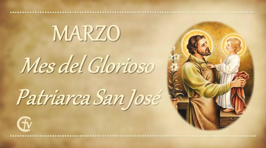 Marzo, mes del Glorioso Patriarca San José