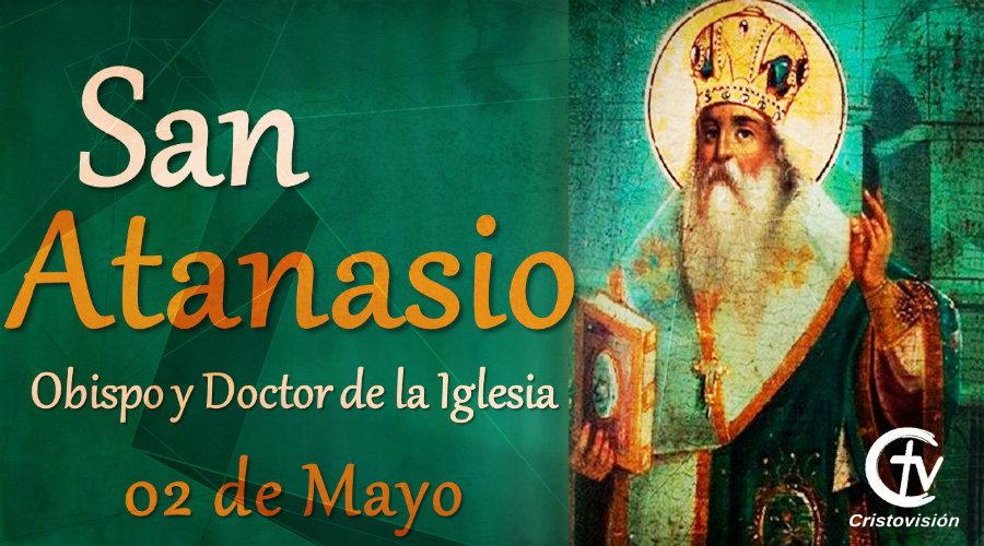 SANTO DEL DÍA || San Atanasio, obispo y Doctor de la Iglesia