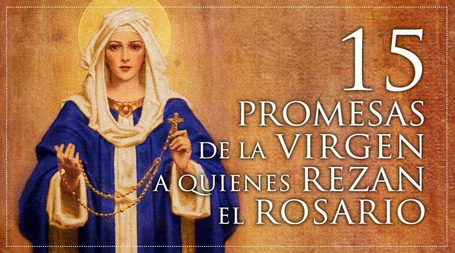 15 Promesas de la Virgen María a quienes recen el Rosario