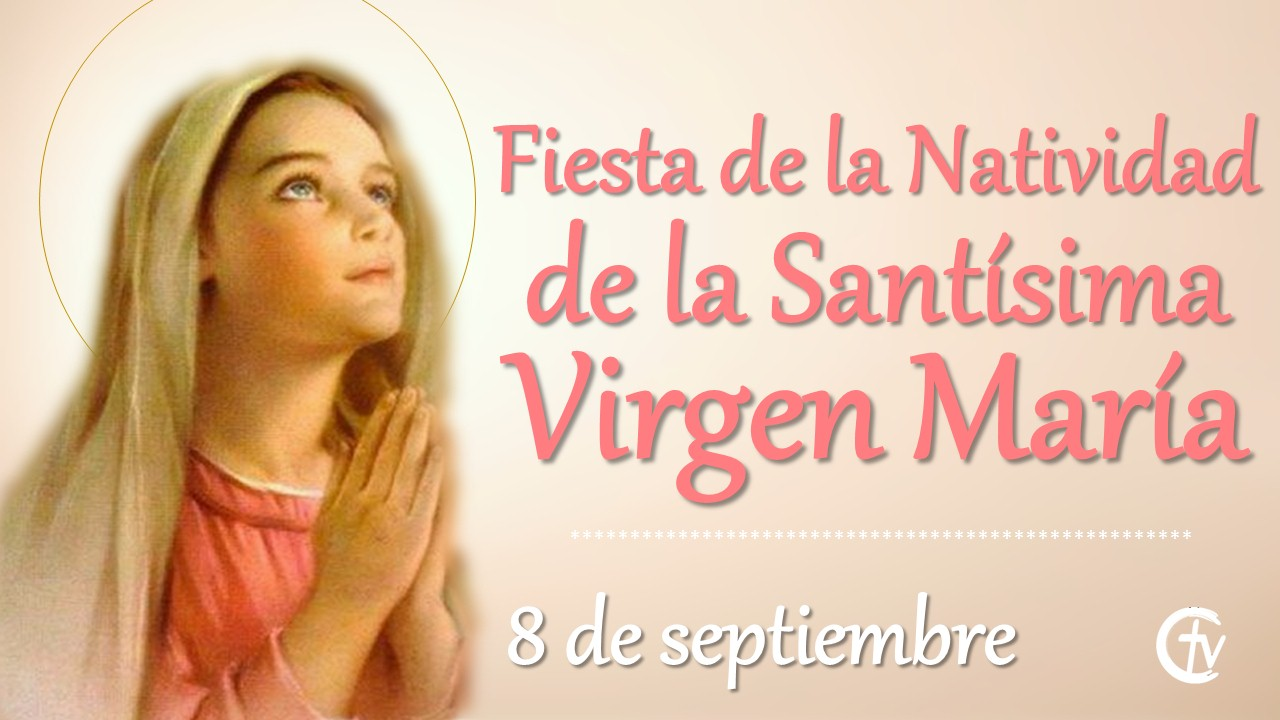 SANTO DEL DÍA || Fiesta de la  Natividad de la Santísima Virgen María