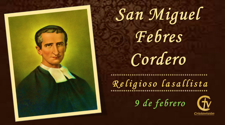 SANTO DEL DÍA || San Miguel Febres Cordero, religioso lasallista