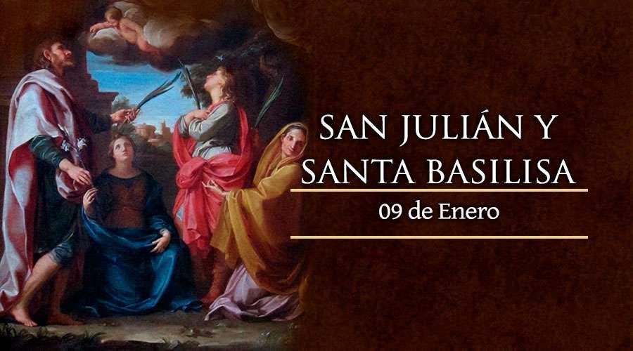 San Julián, Mártir y Esposa Basilisa