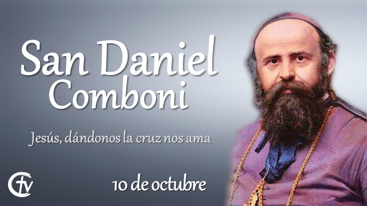 """SANTO DEL DÍA    San Daniel Comboni, """"Jesús dándonos la cruz nos ama"""""""