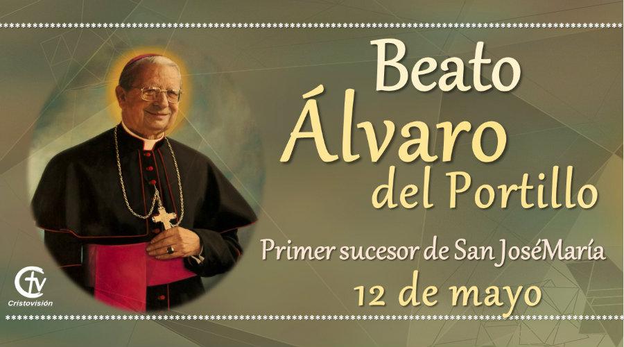 SANTO DEL DÍA || Beato Álvaro del Portillo