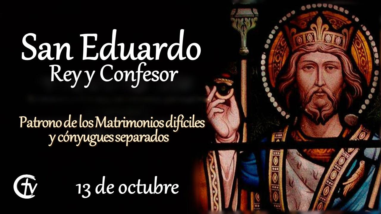 SANTO DEL DÍA    San Eduardo, Rey y Confesor