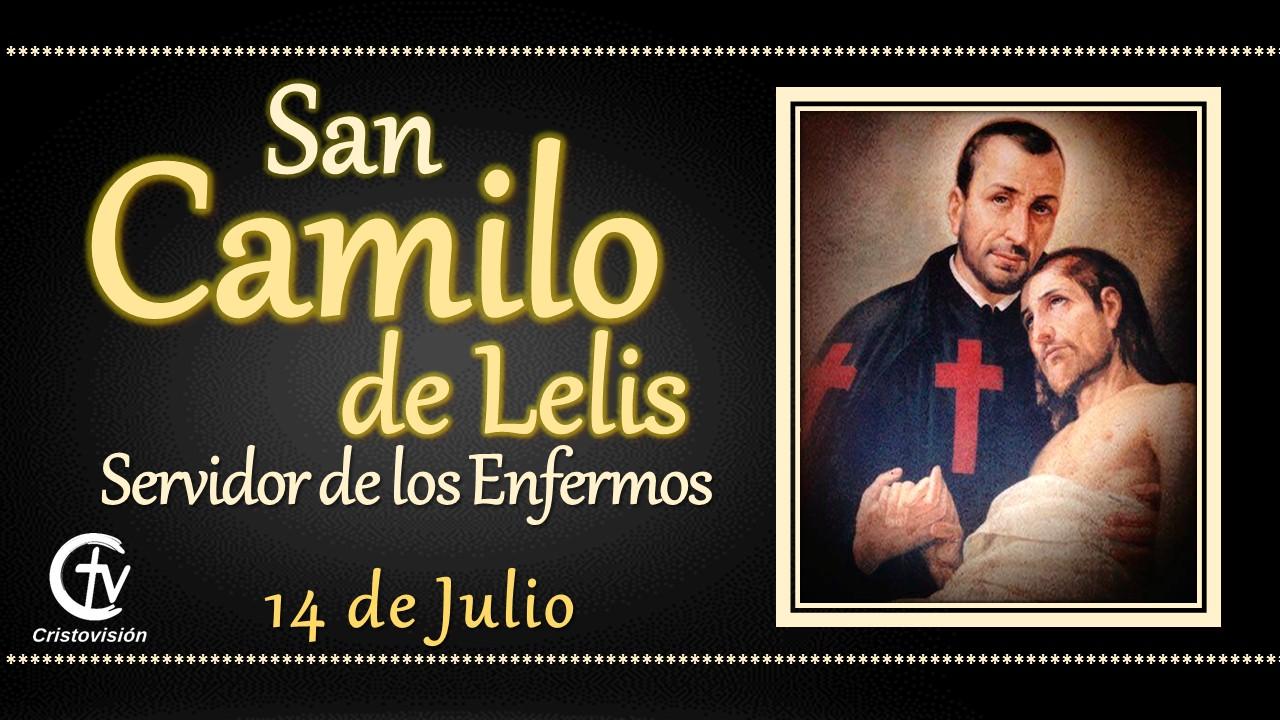 SANTO DEL DÍA    San Camilo de Lelis, Servidor de los Enfermos