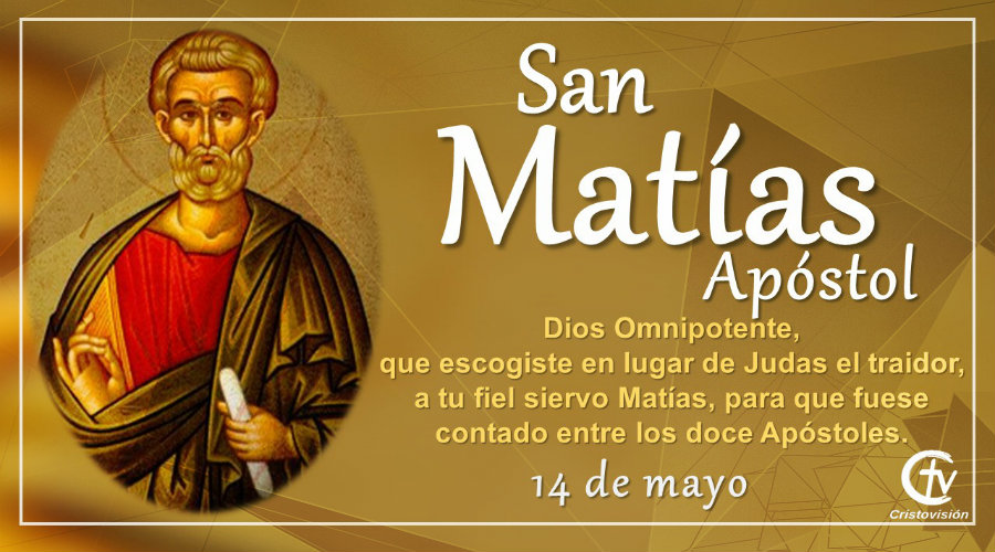 SANTO DEL DÍA  || Hoy celebramos a San Matias, Apóstol, santoral, canal criistovisión, 14 de mayo,