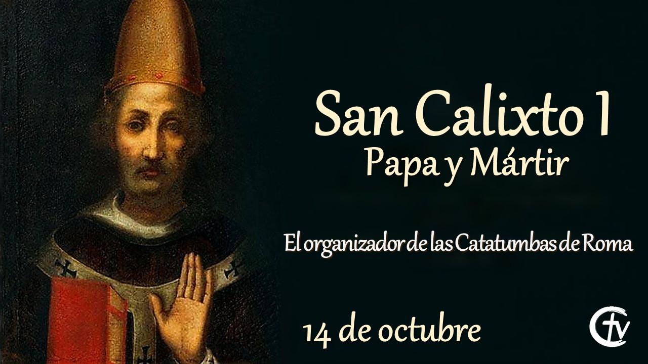 SANTO DEL DÍA    San Calixto, Papa y Mártir I