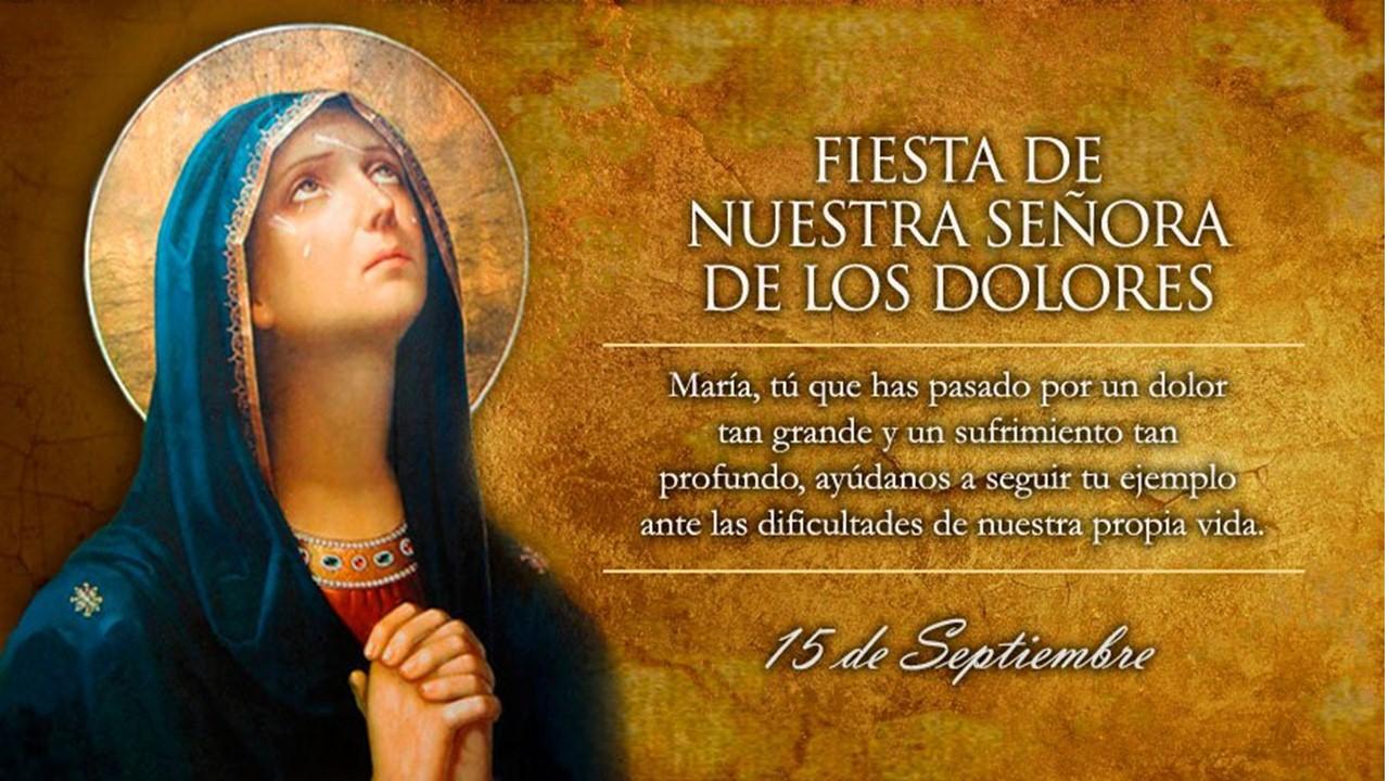 Hoy la Iglesia conmemora a Nuestra Señora La Virgen de los Dolores.
