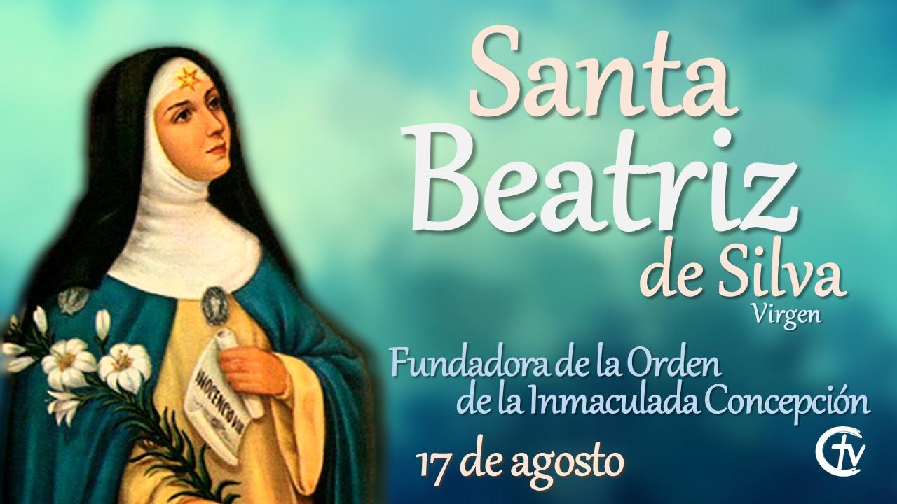 SANTO DEL DÍA || Santa Beatriz de Silva, Virgen