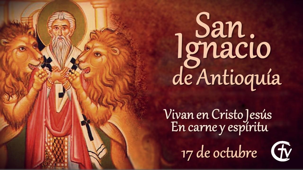 SANTO DEL DÍA    San Ignacio de Antioquía