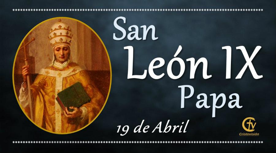 SANTO DEL DÍA || Hoy celebramos a San León IX, Papa
