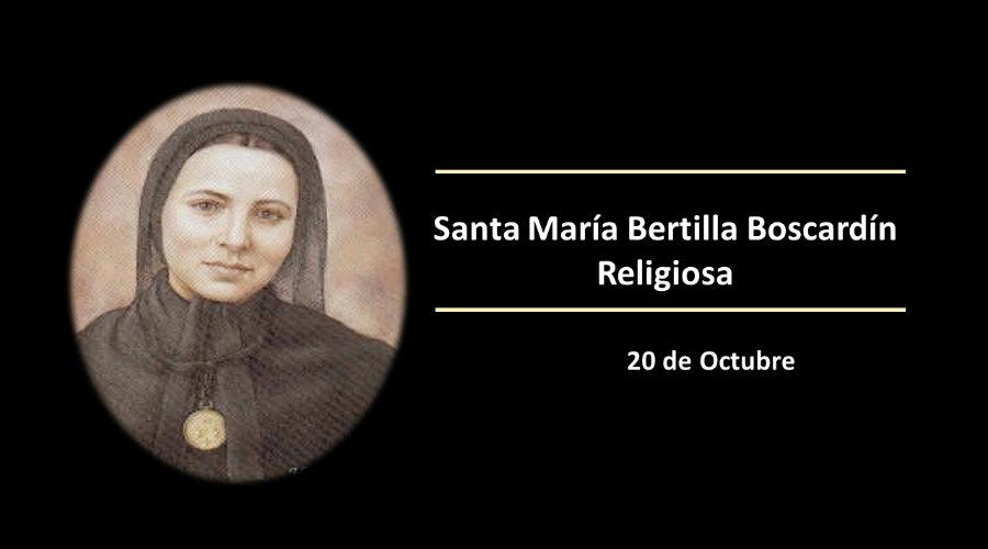 SANTO DEL DÍA    Santa María Bertilla Boscardín, religiosa