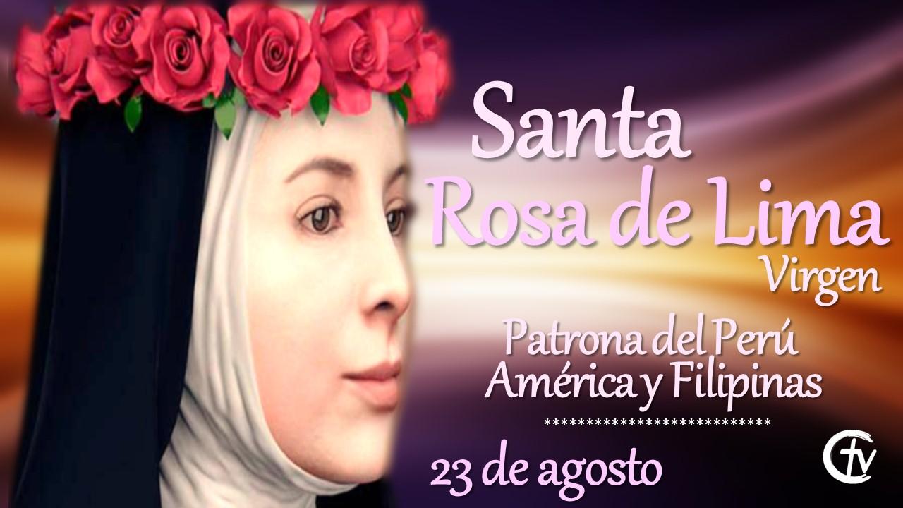 SANTO DEL DÍA || Hoy celebramos a Santa Rosa de Lima, Virgen