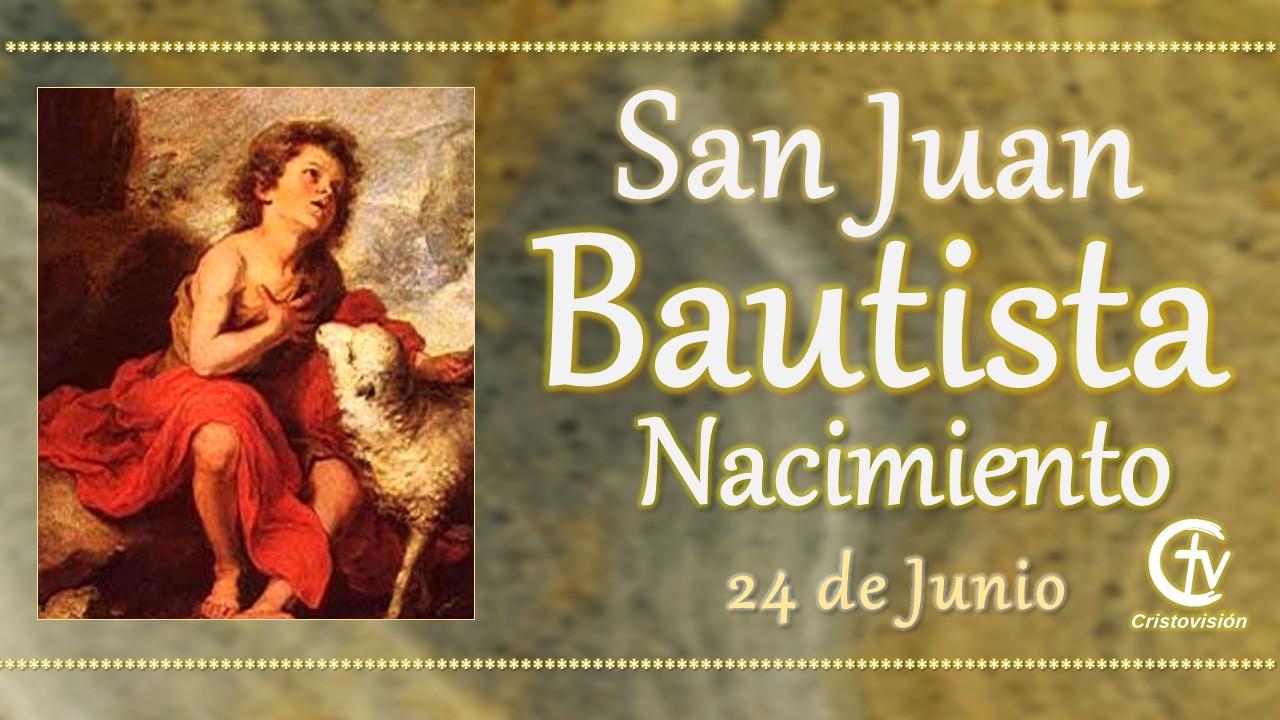 """Hoy la Iglesia celebra el nacimiento de San Juan Bautista, el """"Profeta del Altísimo"""""""