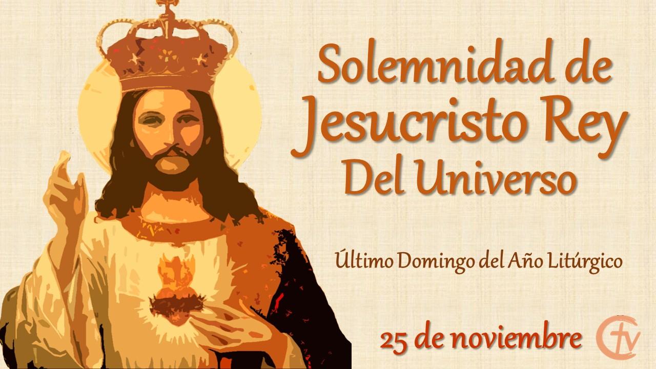 SANTO DEL DÍA || Solemnidad de Jesucristo Rey del Universo