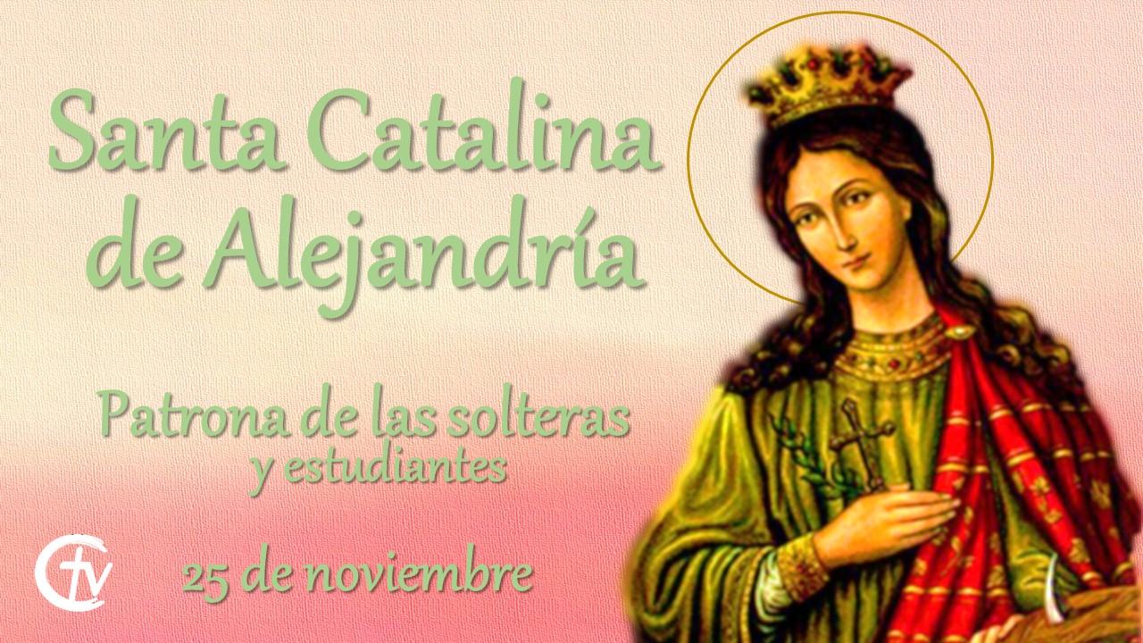 SANTO DEL DÍA || Santa Catalina de Alejandria, patrona de las solteras y estudiantes