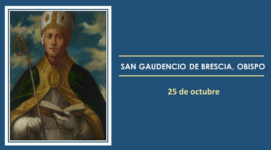 SANTO DEL DÍA || San Gaudencio de Brescia, Obispo