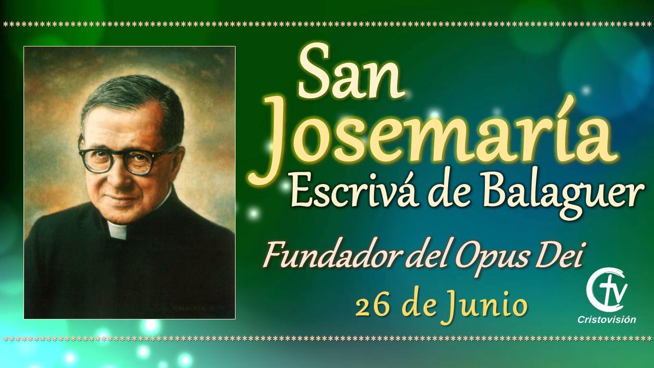SANTO DEL DÍA || San Josemaría Escrivá de Balaguer, fundador del Opus Dei