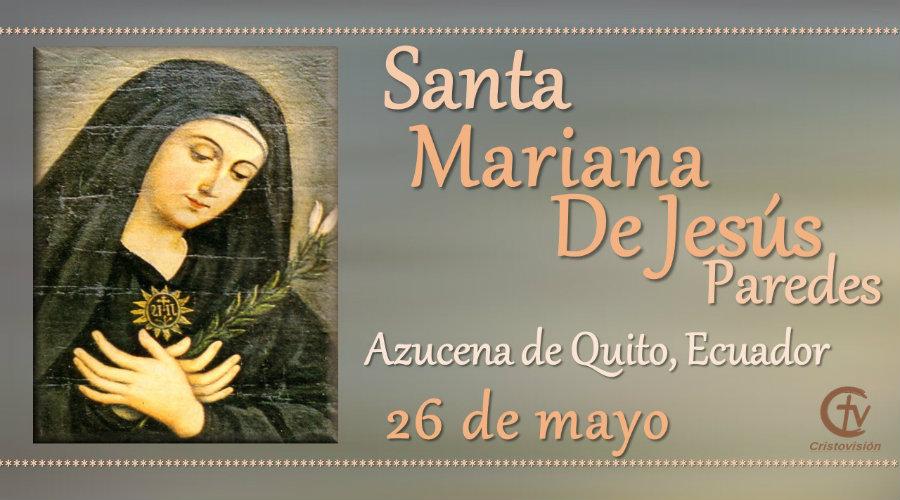 SANTO DEL DÍA || Santa Mariana de Jesús Paredes, santoral, 26 de mayo, Canal Cristovisión, calendario litúrgico