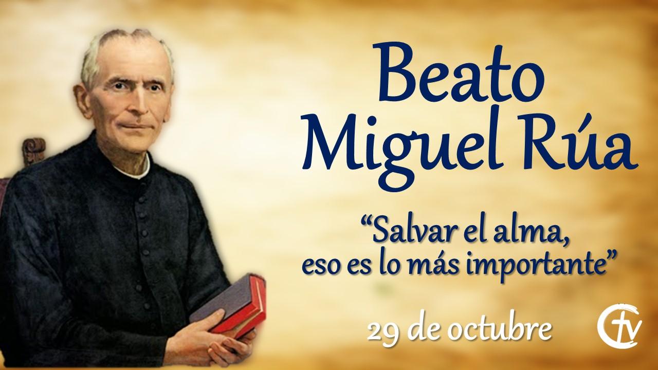 SANTO DEL DÍA || Beato Miguel Rúa