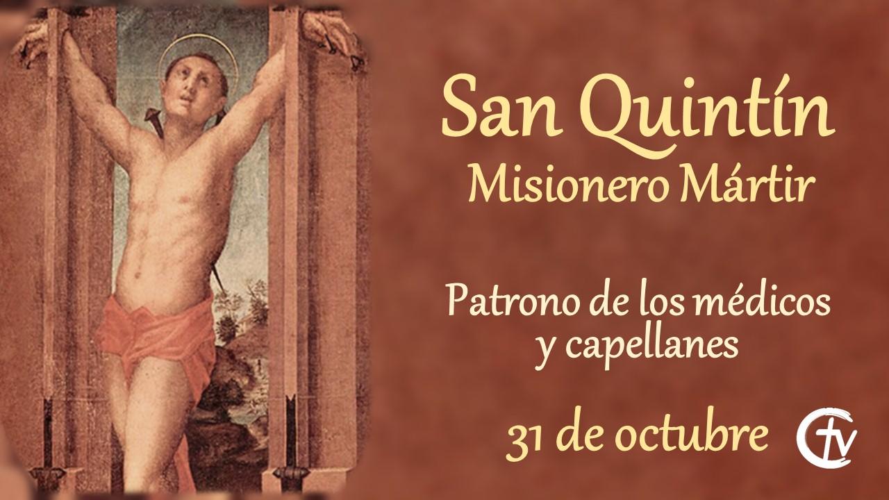 SANTO DEL DÍA || San Quintín, misionero mártir