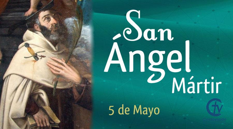 SANTO DEL DÍA || Hoy celebramos a San Ángel, Mártir