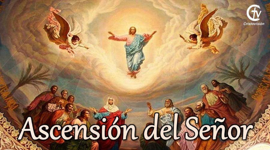 Hoy celebramos la Ascensión Del Señor