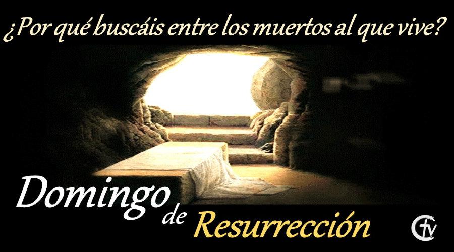DOMINGO DE RESURRECCIÓN || ¡Aleluya... El Señor Ha Resucitado!