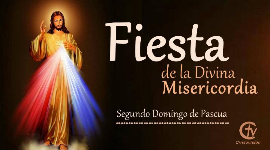 Fiesta de la Divina Misericordia. Segundo Domingo de Pascua