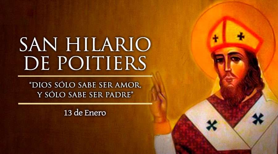 """San Hilario, Obispo: """"Dios sólo sabe ser amor y sólo sabe ser padre"""""""