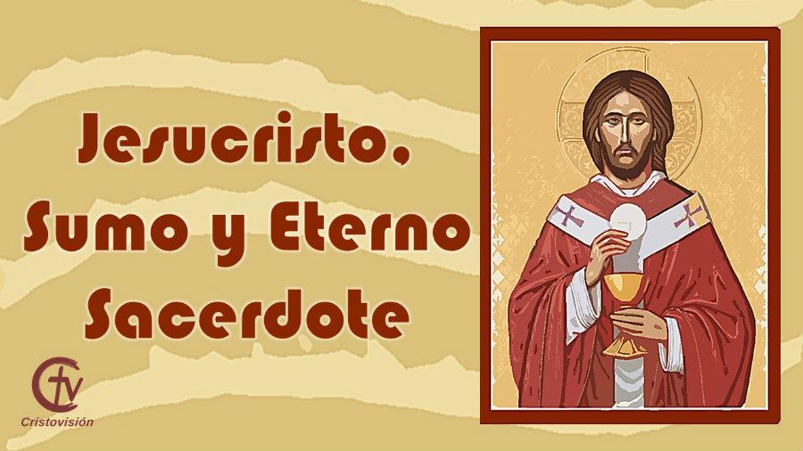 Festividad de Jesucristo, Sumo y Eterno Sacerdote