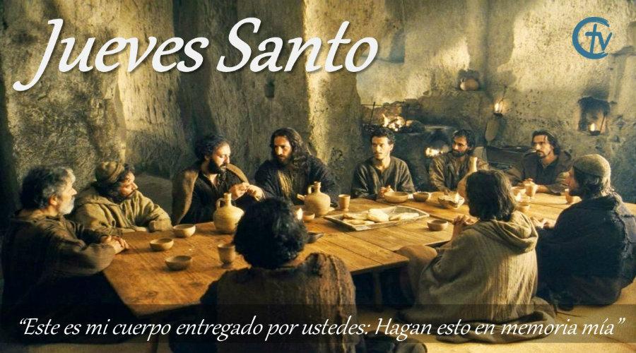 JUEVES SANTO || La Última Cena de Nuestro Señor Jesucristo