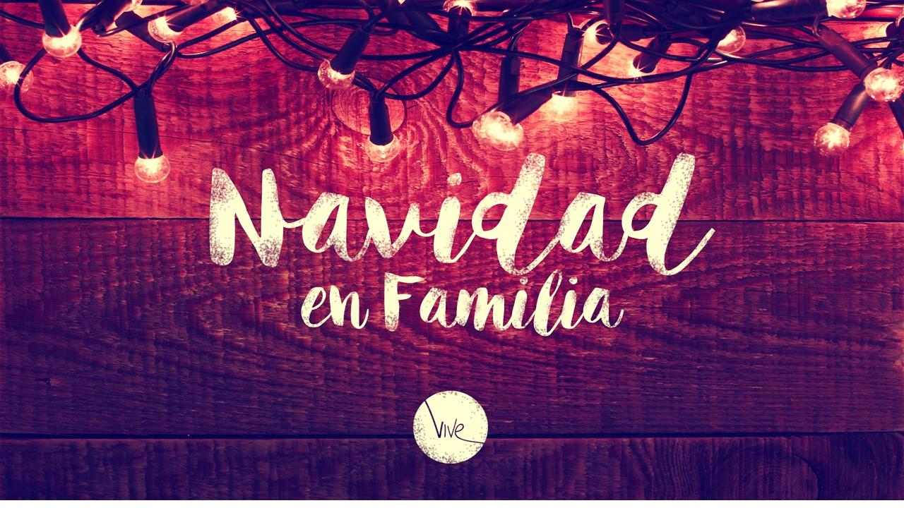 10 ideas para pasar una hermosa Navidad en familia