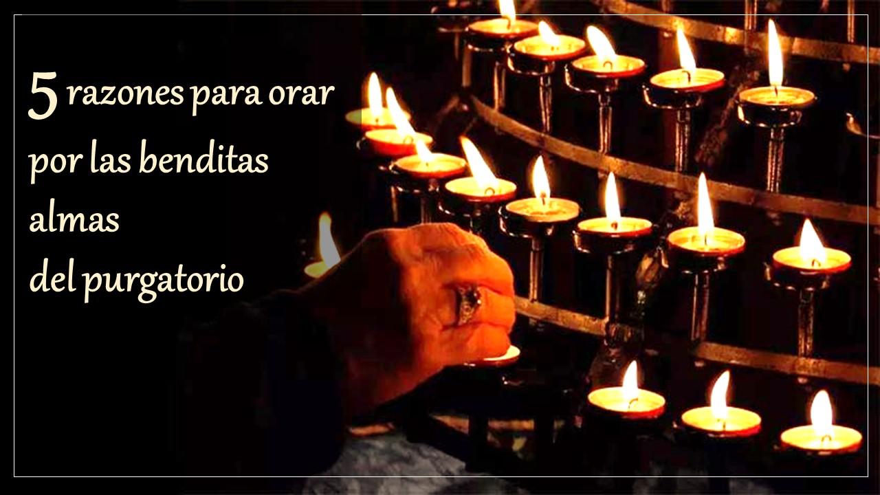 5 razones para orar por las benditas almas del purgatorio