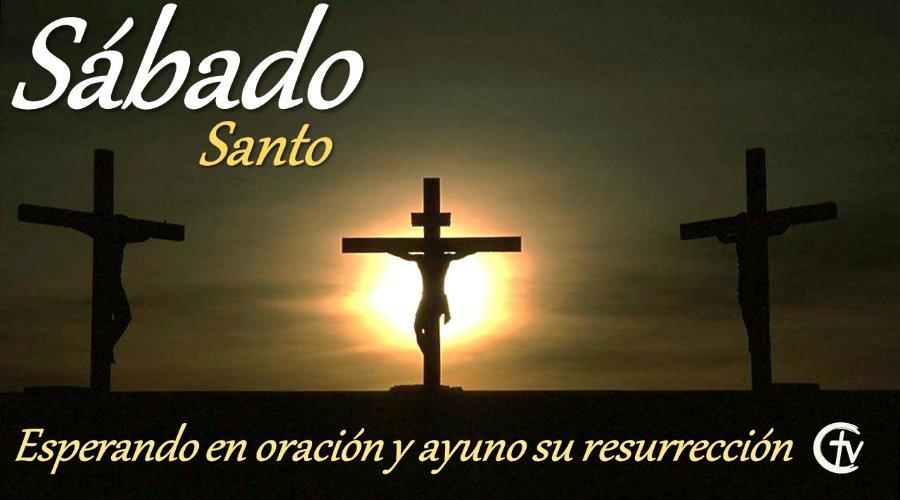 SÁBADO SANTO || Día del silencio: la Iglesia permanece junto al sepulcro del Señor