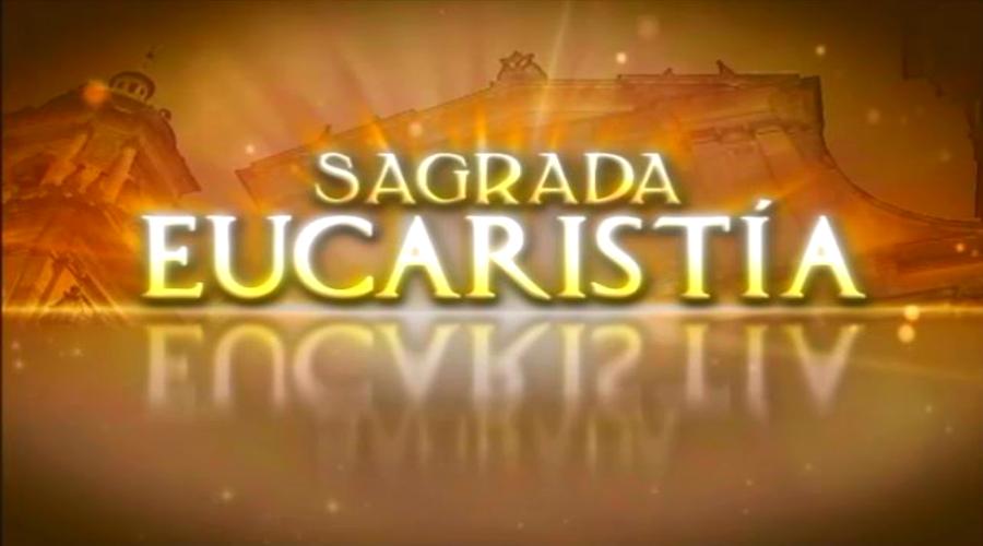 Sagrada Eucaristía
