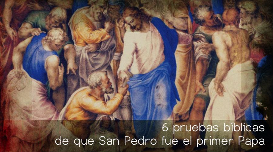 6 pruebas bíblicas de que San Pedro fue el primer Papa