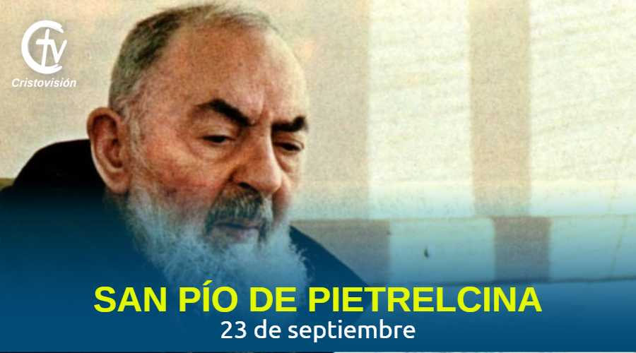 san-pio-de-pietrelcina-23-septiembre-cristovision