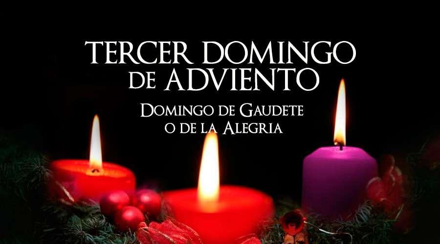 Tercer Domingo de Adviento, el domingo de la alegría o de Gaudete