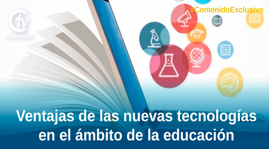 Ventajas de las nuevas tecnologías en el ámbito de la educación